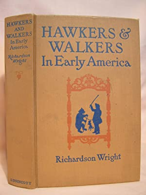 HAWKERS & WALKERS IN EARLY AMERICA; STROLLING PEDDLERS, PREACHERS, LAWYERS, DOCTORS, PLAYERS, ...