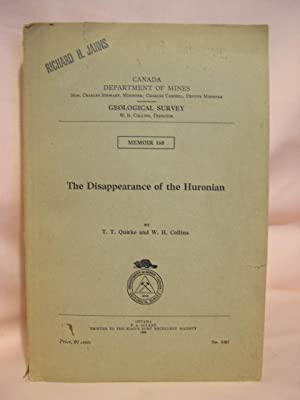 THE DISAPPEARANCE OF THE HURONIAN; CANADA DEPARTMENT OF MINES, GEOLOGICAL SURVEY, MEMOIR 160, 1930:...