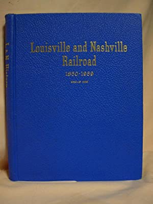 THE LOUISVILLE & NASHVILLE RAILROAD 1850-1940 1941-1959: Herr, Kincaid