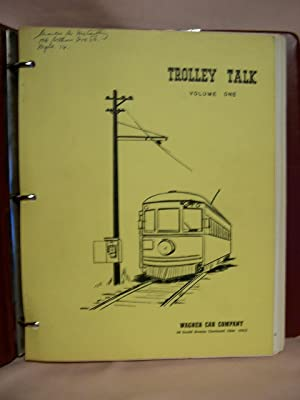 TROLLEY TALK: VOLUME ONE, ISSUES NO. 1 TO NO. 20, 1954 - 1958, REPRINTED SEPTEMBER 1963: Wagner, ...