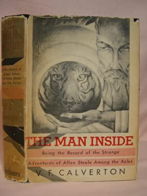 THE MAN INSIDE; BEING THE RECORD OF THE STRANGE ADVENTURES OF ALLAN STEELE AMONG THE XULUS: ...