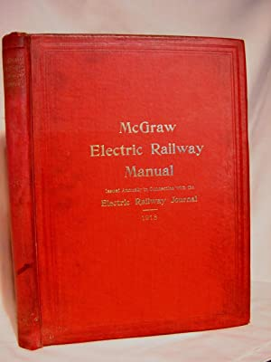 McGRAW ELECTRIC RAILWAY MANUAL, THE RED BOOK OF AMERICAN ELECTRIC RAILWAY INVESTMENTS: A MANUAL OF ...