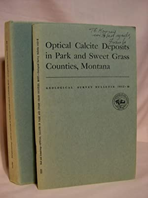 OPTICAL CALCITE DEPOSITS IN PARK AND SWEET GRASS COUNTIES MONTANA; GEOLOGICAL SURVEY BULLETIN 1042-...