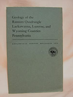 GEOLOGY OF THE RANSOM QUADRANGLE, LACKAWANNA, LUZERNE, AND WYOMING COUNTIES, PENNSYLVANIA; BULLETIN...