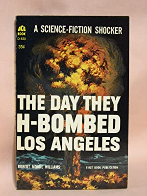 THE DAY THE H-BOMBED LOS ANGELES: Williams, Robert Moore