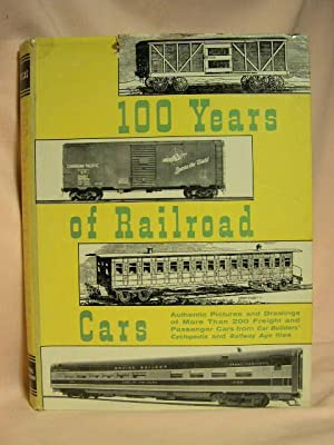 100 YEARS OF RAILROAD CARS: Lucas, Walter A., editor