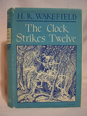 THE CLOCK STRIKES TWELVE: Wakefield, H.R.