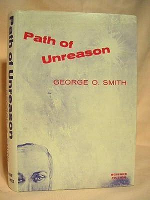PATH OF UNREASON: Smith, George O.