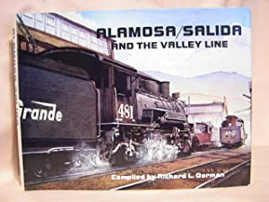 ALAMOSA/SALIDA AND THE VALLEY LINE. VOLUME FOUR OF THE NARROW GAUGE COLLECTION: Dorman, ...