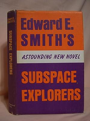 SUBSPACE EXPLORERS: Smith, Edward E.