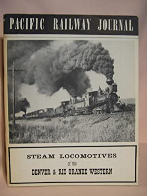 STEAM LOCOMOTIVES OF THE DENVER & RIO GRANDE WESTERN. PACIFIC RAILWAY JOURNAL: Warner, Paul T.,...
