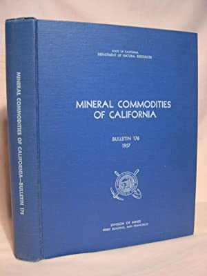 MINERAL COMMODITIES OF CALIFORNIA; GEOLOGIC OCCURRENCE, ECONOMIC DEVELOPMENT AND UTILIZATION OF THE...