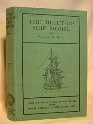 THE BUILT-UP SHIP MODEL: Davis, Charles G.