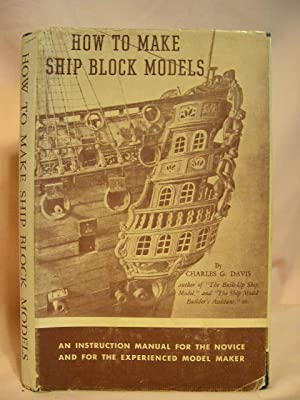 HOW TO MAKE SHIP BLOCK MODELS: Davis, Charles G.
