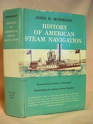 HISTORY OF AMERICAN STEAM NAVIGATION: Morrison, John H.