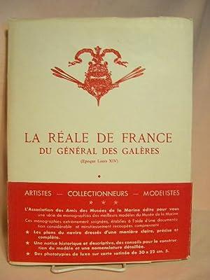 LA RÉALE DE FRANCE DU GÉNÉRAL DES GALÈRES (EPOQUE LOUIS XIV)