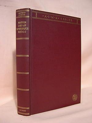 MODERN USES OF NONFERROUS METALS: Mathewson, C.H., editor