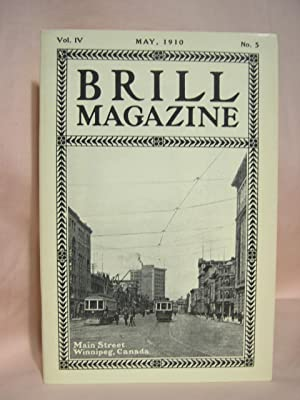 BRILL MAGAZINE; VOL. IV, NO. 5, MAY, 1910
