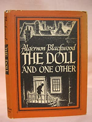 THE DOLL AND ONE OTHER: Blackwood, Algernon