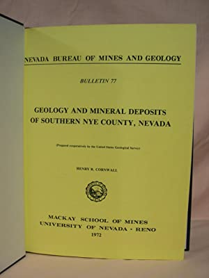 GEOLOGY AND MINERAL DEPOSITS OF SOUTHERN NYE COUNTY, NEVADA; NEVADA BUREAU OF MINES AND GEOLOGY, ...