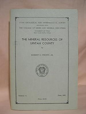 THE MINERAL RESOURCES OF UINTAH COUNTY; BULLETIN 71, JUNE 1961: Pruitt, Robert G., Jr.