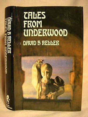 TALES FROM UNDERWOOD: Keller, David H.