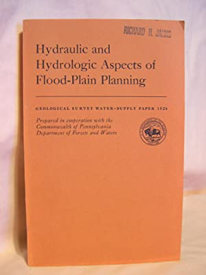 HYDRAULIC AND HYDROLOGIC ASPECTS OF FLOOD-PLAIN PLANNING; GEOLOGICAL SURVEY WATER-SUPPLY PAPER 1526...