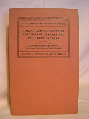 GEOLOGY AND GROUND-WATER RESOURCES OF ATASCOSA AND FRIO COUNTIES, TEXAS; GEOLOGICAL SURVEY ...