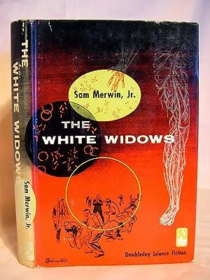 THE WHITE WIDOWS: Merwin, Sam, Jr.