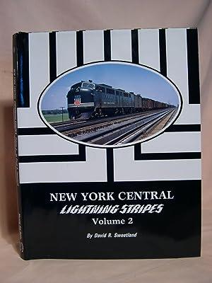 NEW YORK CENTRAL LIGHTNING STRIPES VOLUME 2: Sweetland, David R.