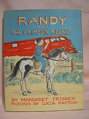 RANDY AND THE CRIMSON ROCKET: Friskey, Margaret