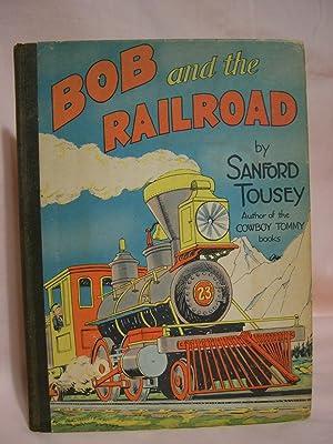 BOB AND THE RAILROAD: Tousey, Sanford