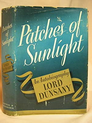 PATCHES OF SUNLIGHT: Dunsany, Lord