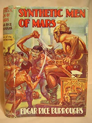 SYNTHETIC MEN OF MARS: Burroughs, Edgar Rice