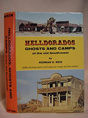 HELLDORADOS; GHOSTS AND CAMPS OF THE OLD SOUTHWEST: Weis, Norman D.