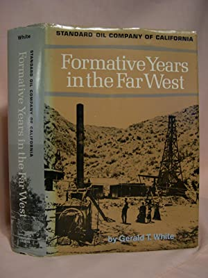FORMATIVE YEARS IN THE FAR WEST; A: White, Gerald T.