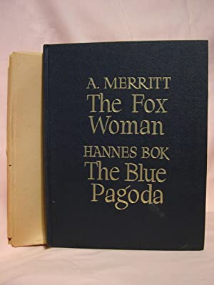 THE FOX WOMAN and THE BLUE PAGODA: Merritt, A., and Hannas Bok