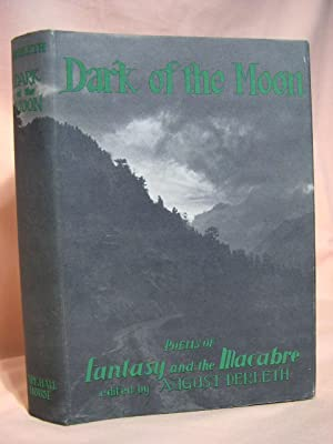 DARK OF THE MOON: POEMS OF FANTASY AND THE MACABRE: Derleth, August, editor