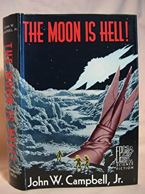 THE MOON IS HELL.: Campbell, John W., Jr.