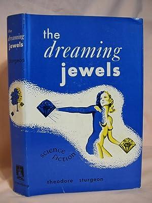 THE DREAMING JEWELS: Sturgeon, Theodore