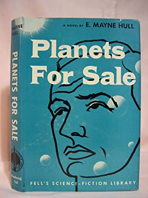 PLANETS FOR SALE: Hull, E. Mayne [A.E. Van Vogt]