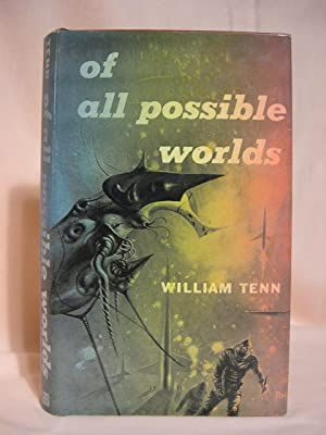 OF ALL POSSIBLE WORLDS: Tenn, William.