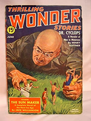 DR. CYCLOPS. THRILLING WONDER STORIES, JUNE 1940, VOLUME XVI, NO. 3: Kuttner, Henry, and others