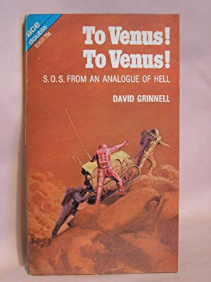 TO VENUS! TO VENUS!, bound with THE JESTER AT SCAR: Grinnell, David [pseudonym of Donald A. ...