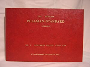 THE OFFICIAL PULLMAN-STANDARD LIBRARY: VOLUME 5, SOUTHERN PACIFIC PREWAR CARS: Randall, David, and ...