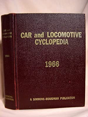 CAR AND LOCOMOTIVE CYCLOPEDIA OF AMERICAN PRACTICES, 1966: Combes, C.L., editor