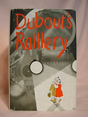 DUBOUT'S RAILLERY: Dubout, Albert