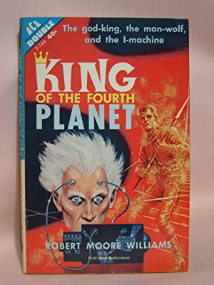 KING OF THE FOURTH PLANET, bound with COSMIC CHECKMATE: Williams, Robert Moore, and Charles V. ...