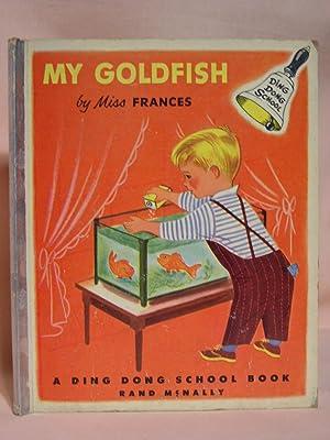MY GOLDFISH: Horwich, Francer R. and Werrenrath Jr., reinald