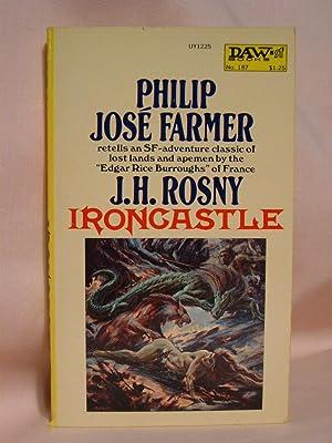 IRONCASTLE [Translated from the original Frence novel: Rosny, J.H. [Translated